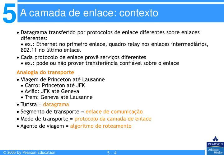 Datagrama transferido por protocolos de enlace diferentes sobre enlaces diferentes: