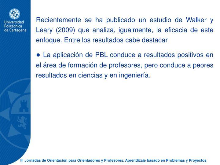 Recientemente se ha publicado un estudio de Walker y Leary (2009) que analiza, igualmente, la eficacia de este enfoque. Entre los resultados cabe destacar