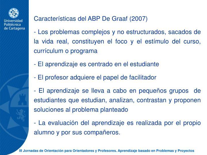 Caractersticas del ABP De Graaf (2007)