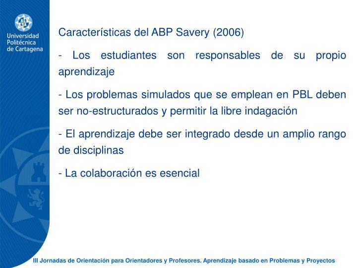 Caractersticas del ABP Savery (2006)