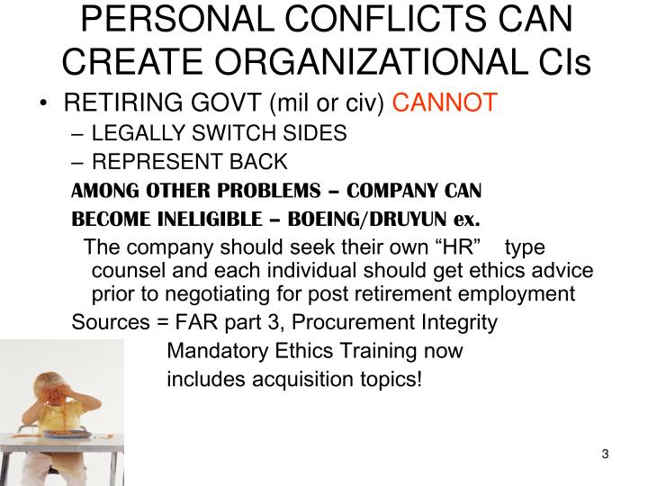 Personal conflicts can create organizational cis
