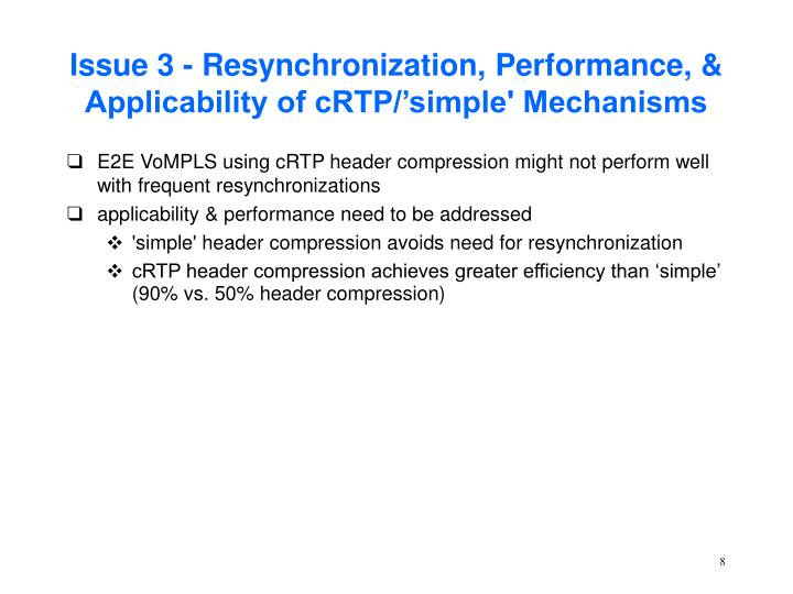 Issue 3 - Resynchronization, Performance, & Applicability of cRTP/'simple' Mechanisms