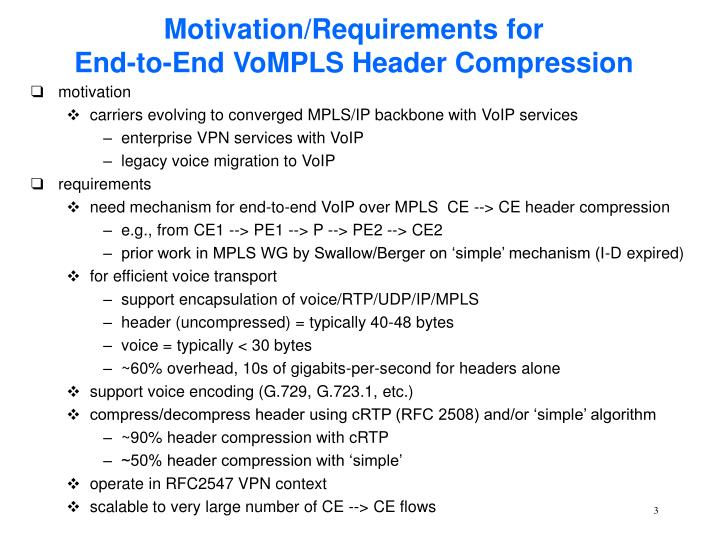 Motivation requirements for end to end vompls header compression