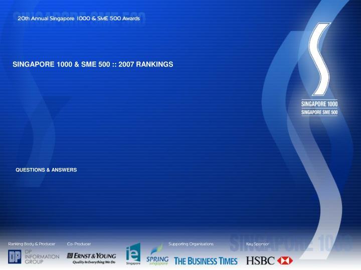 SINGAPORE 1000 & SME 500 :: 2007 RANKINGS