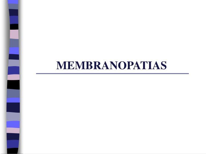 MEMBRANOPATIAS