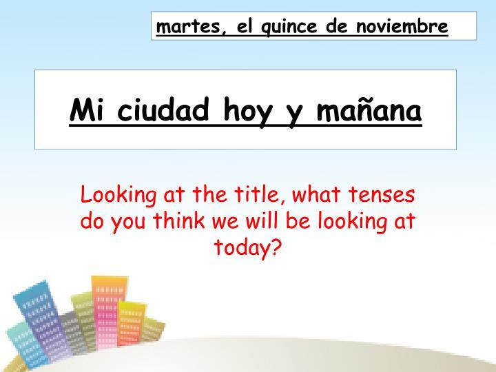 martes, el quince de noviembre