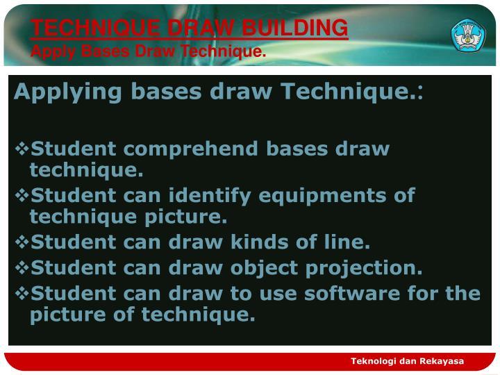 TECHNIQUE DRAW BUILDING