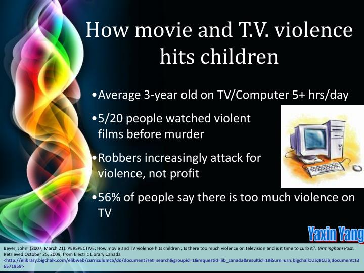 How movie and T.V. violence   hits children