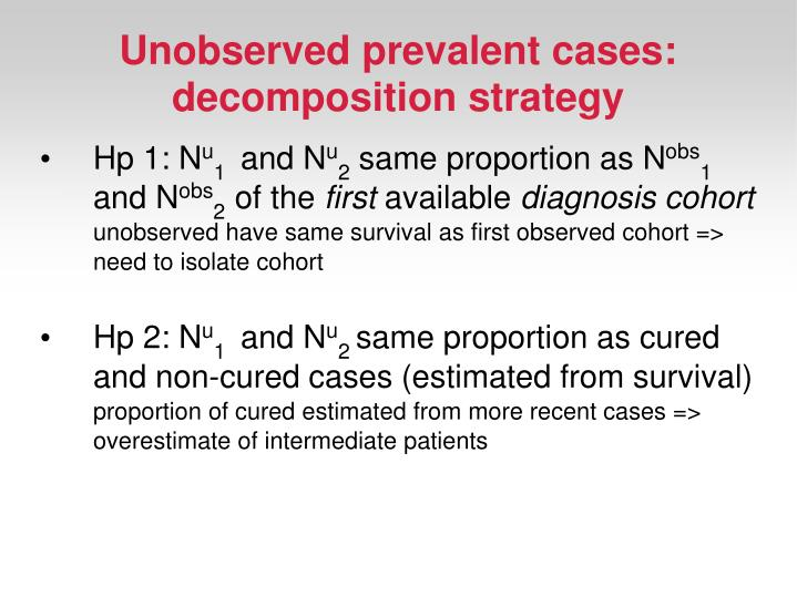 Unobserved prevalent cases: decomposition strategy