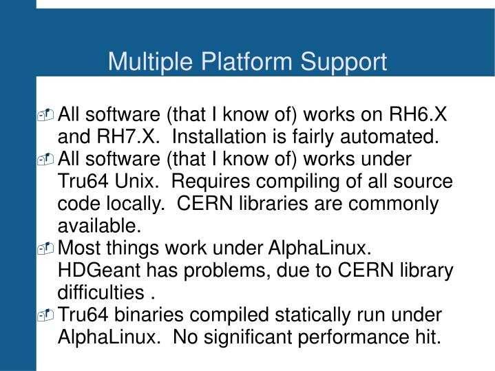 Multiple Platform Support