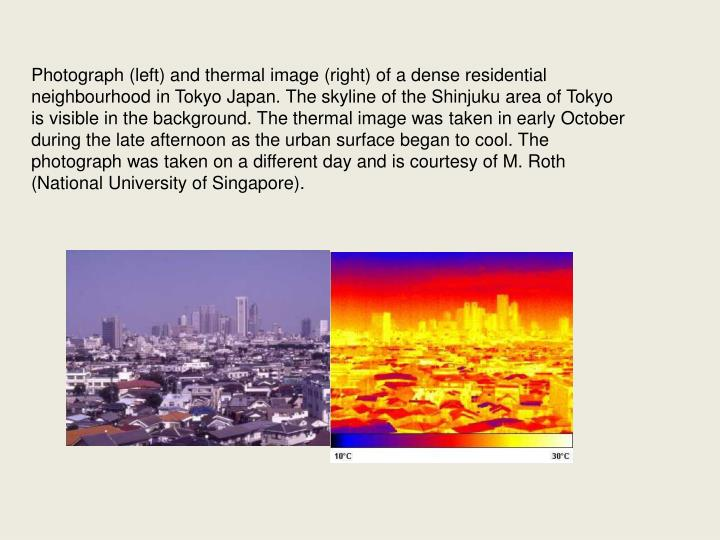 Photograph (left) and thermal image (right) of a dense residential neighbourhood in Tokyo Japan. The skyline of the Shinjuku area of Tokyo is visible in the background. The thermal image was taken in early October during the late afternoon as the urban surface began to cool. The photograph was taken on a different day and is courtesy of M. Roth (National University of Singapore).
