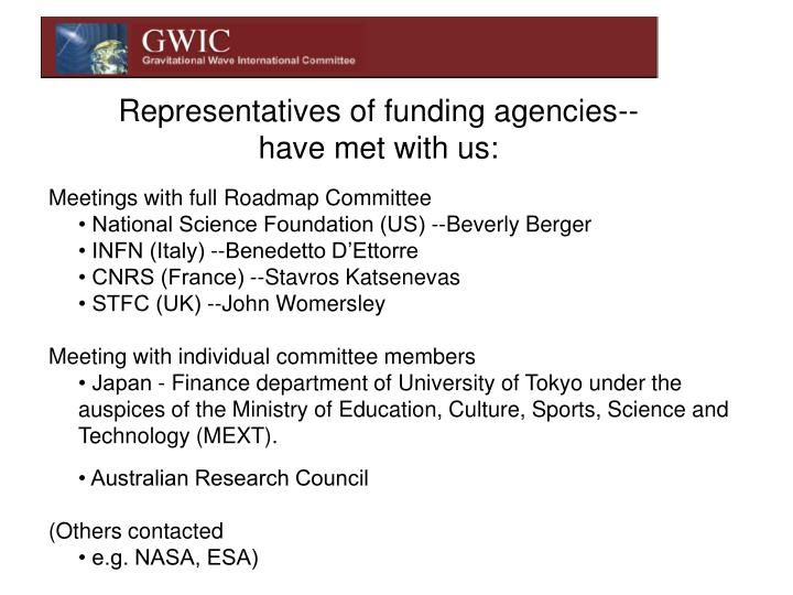 Representatives of funding agencies--