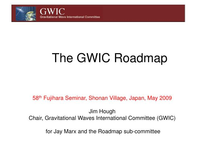 The gwic roadmap