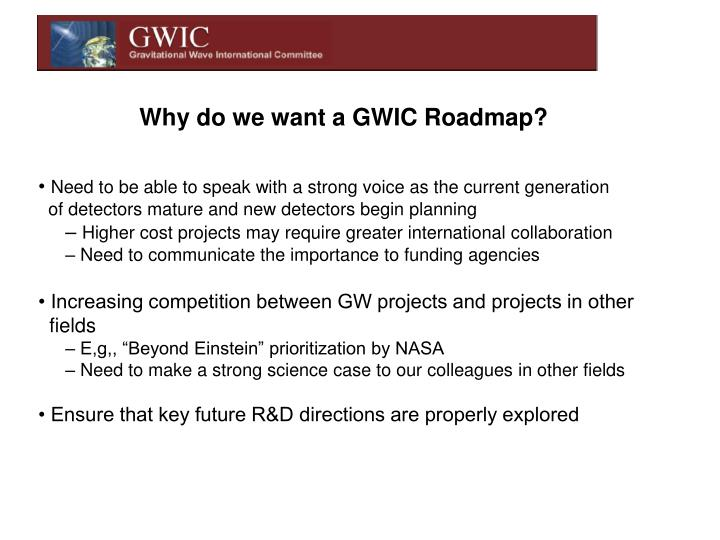 Why do we want a GWIC Roadmap?