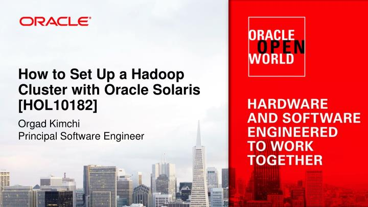 How to set up a hadoop cluster with oracle solaris hol10182