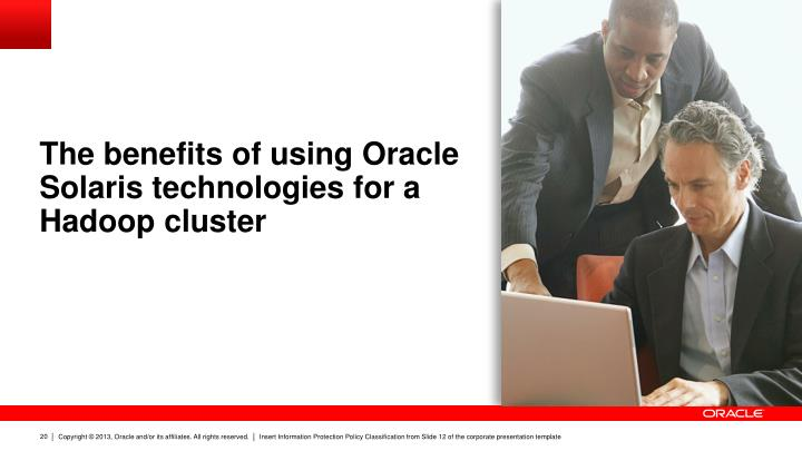The benefits of using Oracle Solaris technologies for a Hadoop cluster