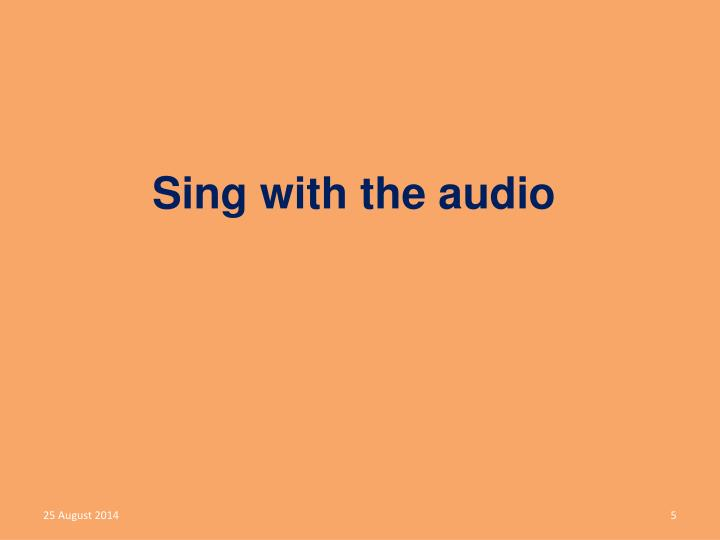 Sing with the audio