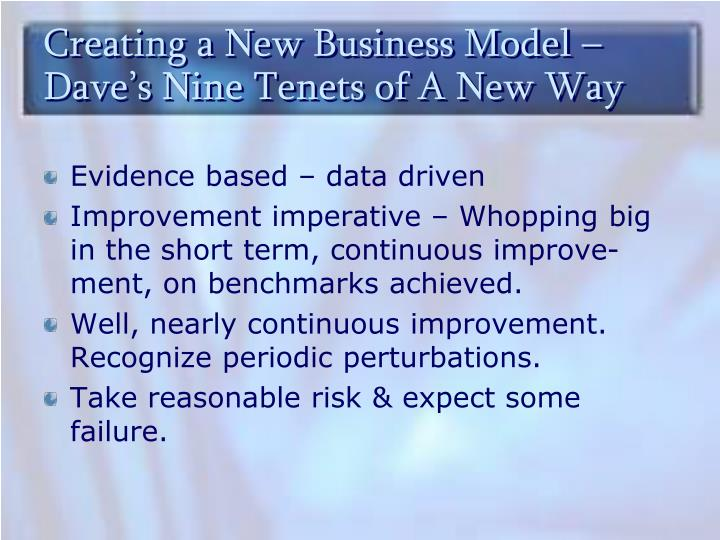 Creating a New Business Model – Dave's Nine Tenets of A New Way