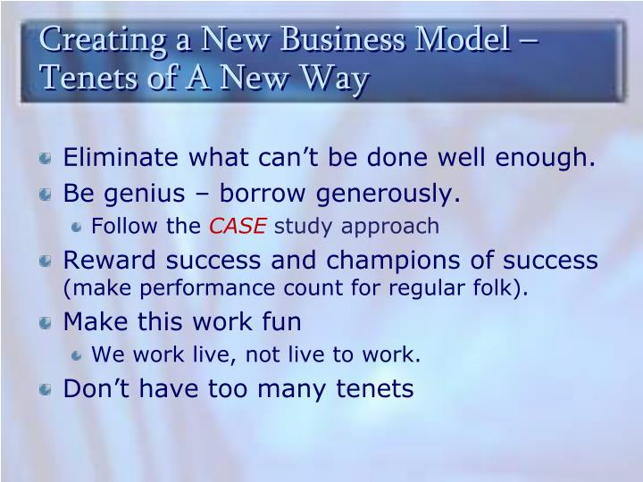 Creating a New Business Model – Tenets of A New Way