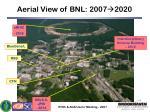 aerial view of bnl 2007 2020