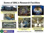 some of bnl s research facilities