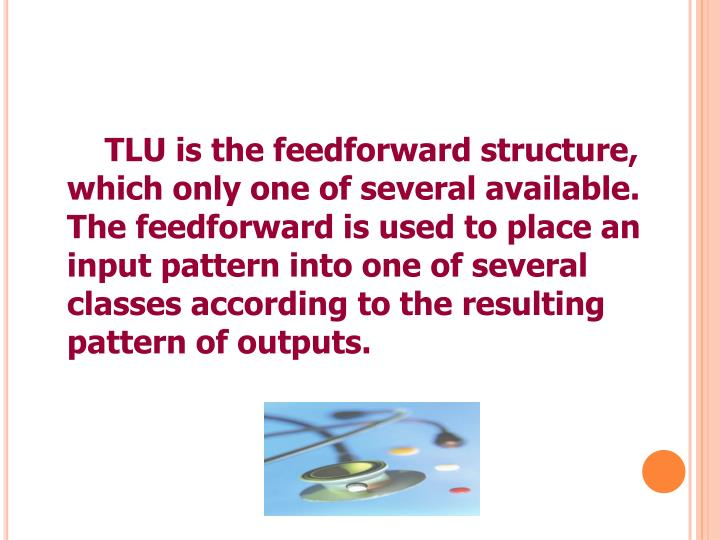 TLU is the feedforward structure,
