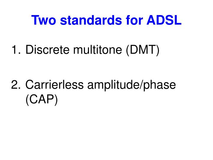 Two standards for ADSL