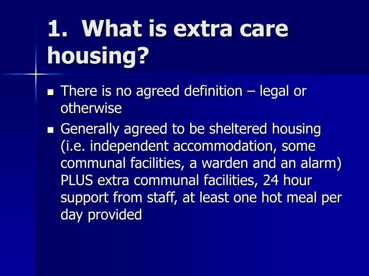 1.  What is extra care housing?