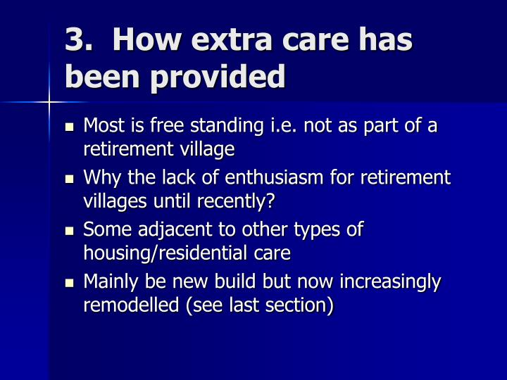 3.  How extra care has been provided