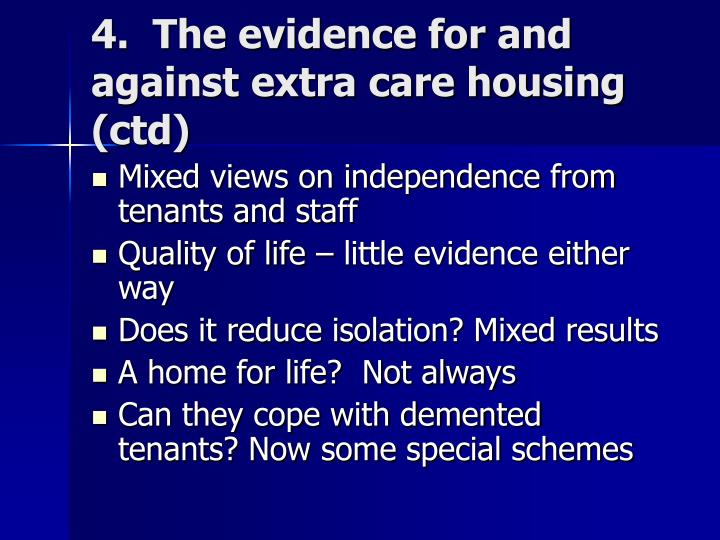 4.  The evidence for and against extra care housing (ctd)