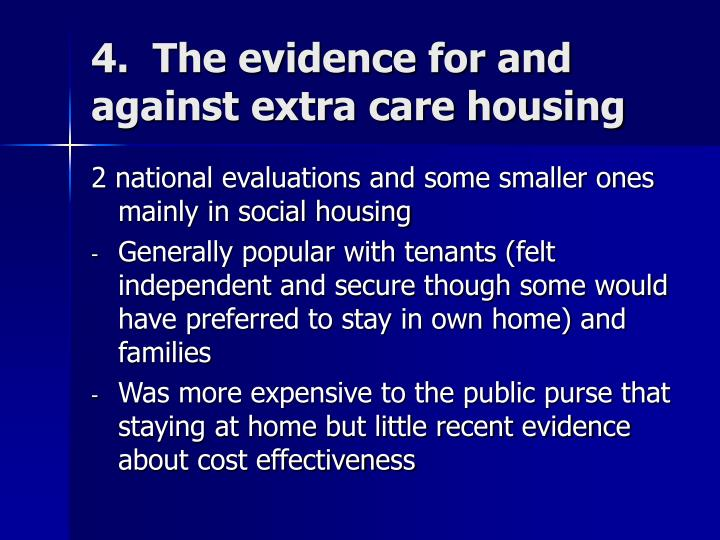 4.  The evidence for and against extra care housing