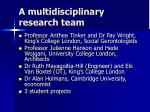 a multidisciplinary research team