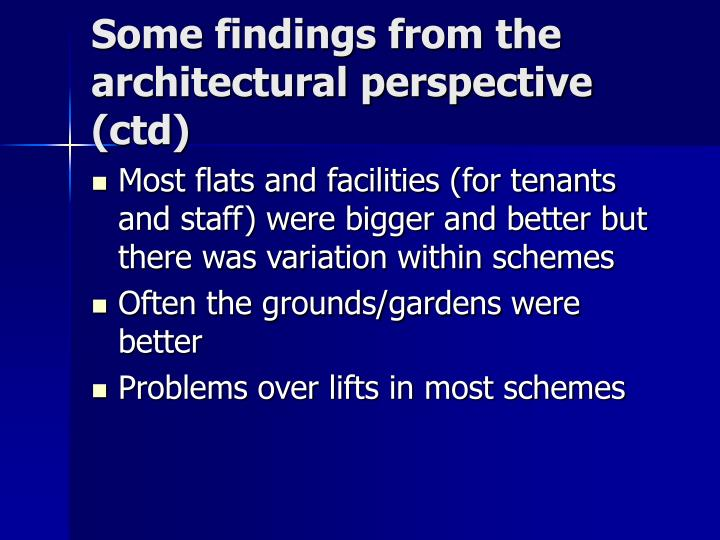 Some findings from the architectural perspective (ctd)