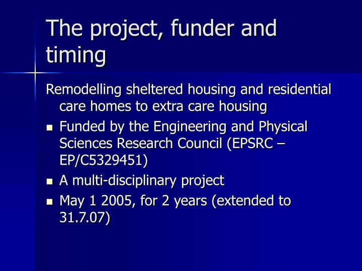 The project, funder and timing