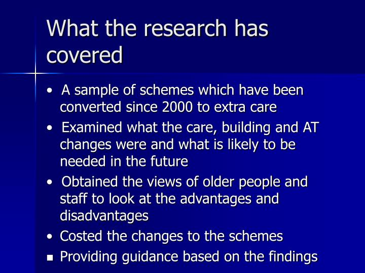 What the research has covered