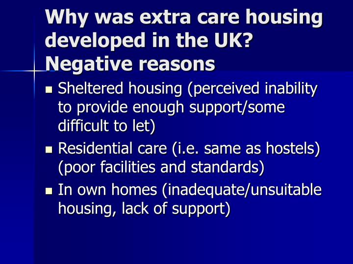 Why was extra care housing developed in the UK? Negative reasons