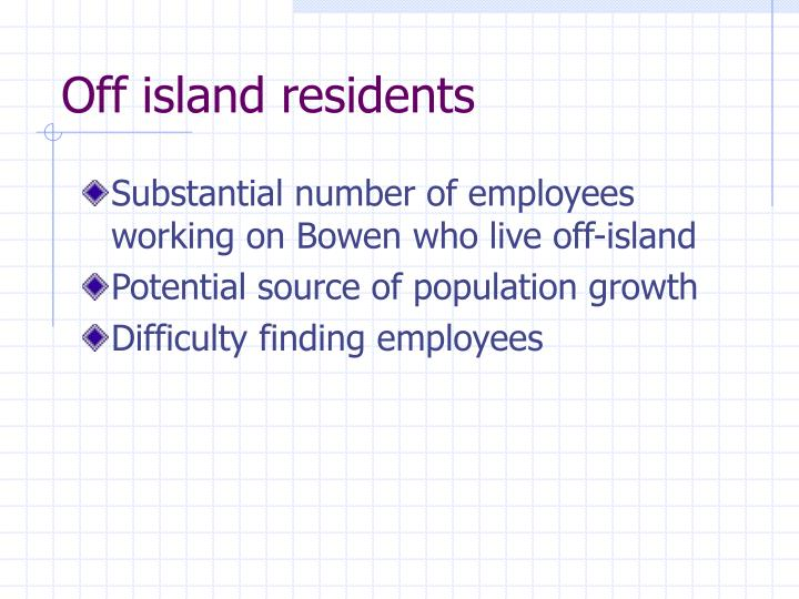 Off island residents