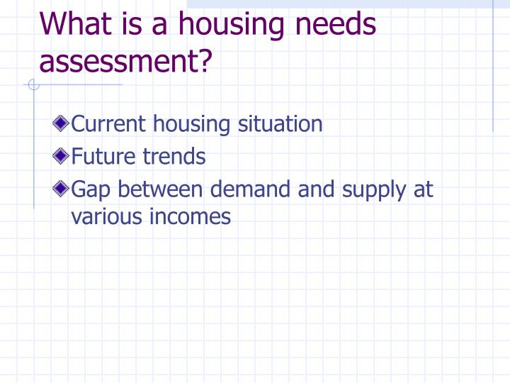 What is a housing needs assessment?