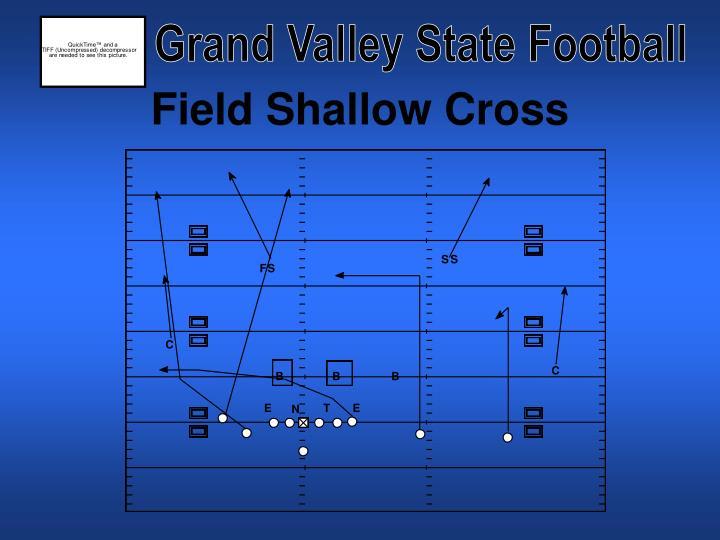Field Shallow Cross