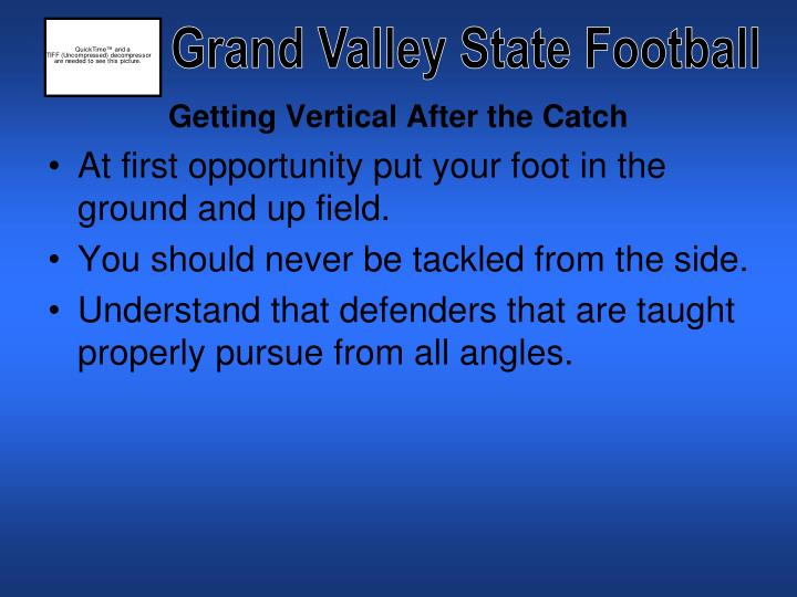 Getting vertical after the catch