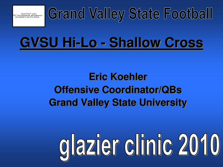 Gvsu hi lo shallow cross