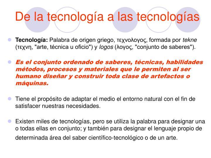 De la tecnología a las tecnologías