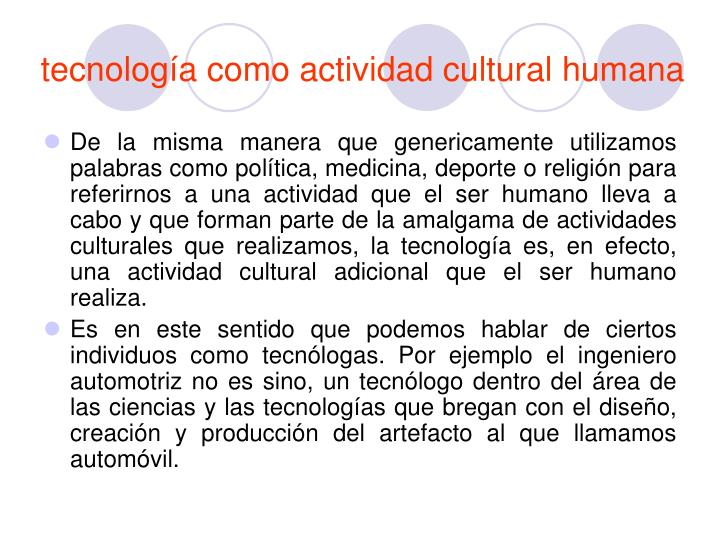 tecnología como actividad cultural humana