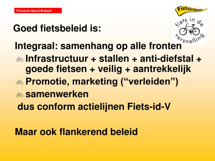Goed fietsbeleid is: