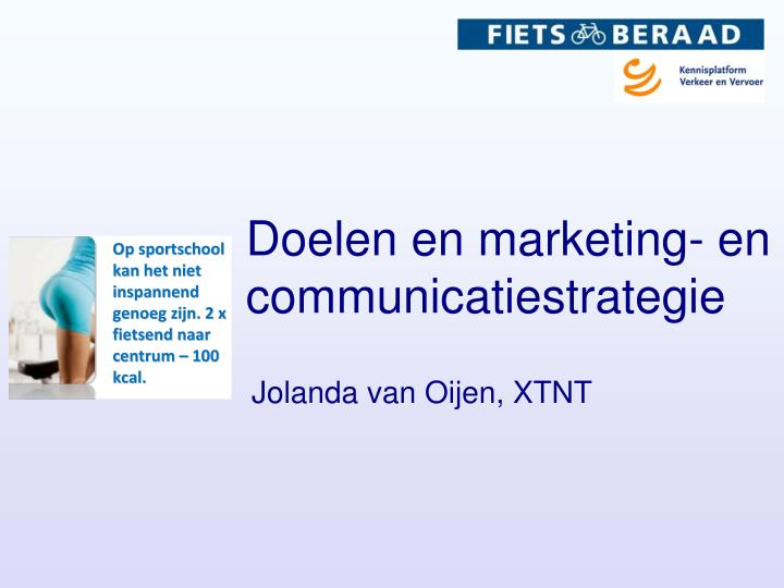 Doelen en marketing- en communicatiestrategie