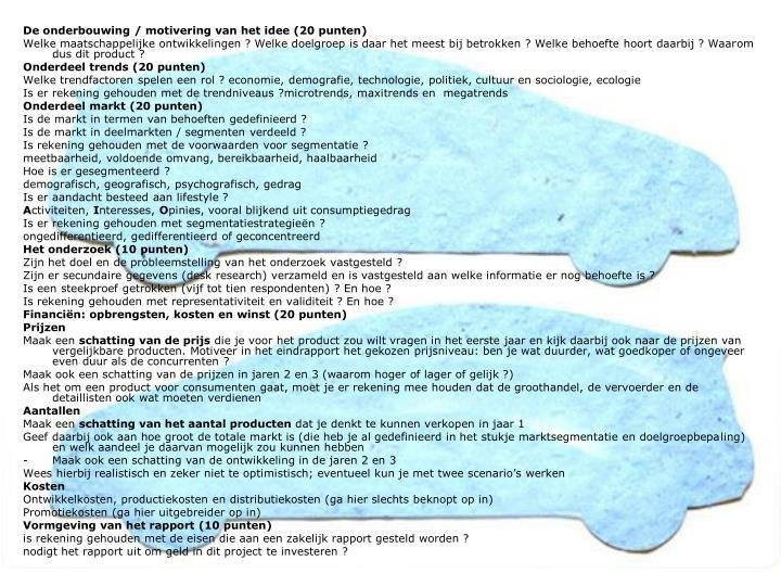 De onderbouwing / motivering van het idee (20 punten)