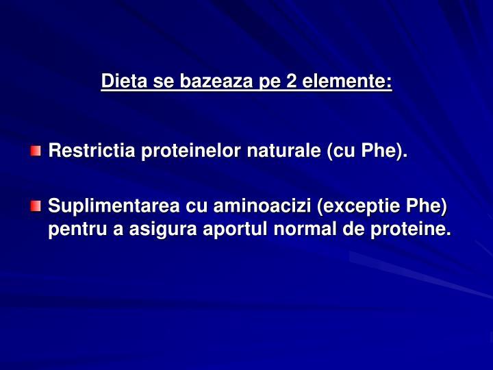 Dieta se bazeaza pe 2 elemente: