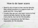 how to do laser scans