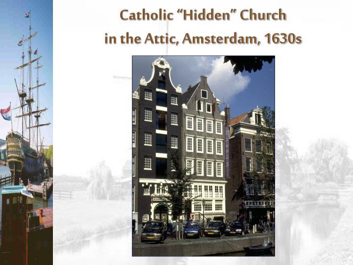 "Catholic ""Hidden"" Church"