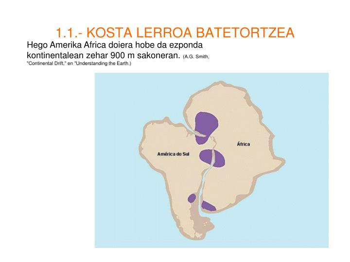 1.1.- KOSTA LERROA BATETORTZEA